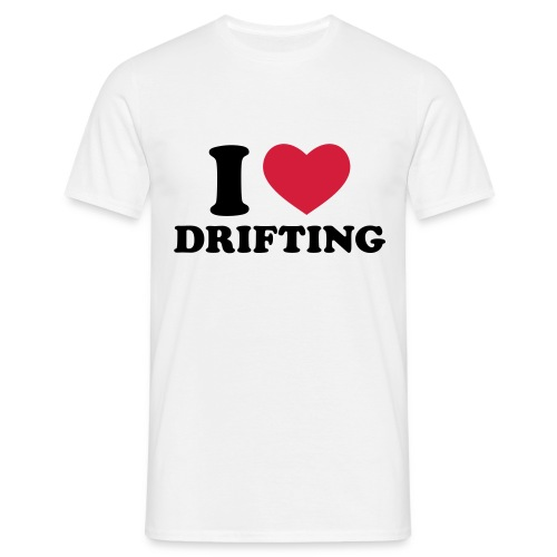 I love drifting - front and back - Men's T-Shirt