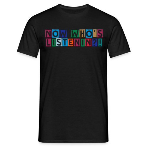 Now Who's Listening Mulit-Colour Tee - Men's T-Shirt