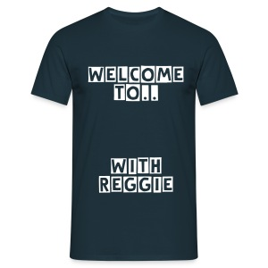Welcome to.. with Reggie - Men's T-Shirt