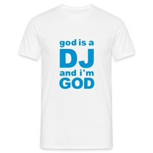 Music is a god... - Koszulka męska