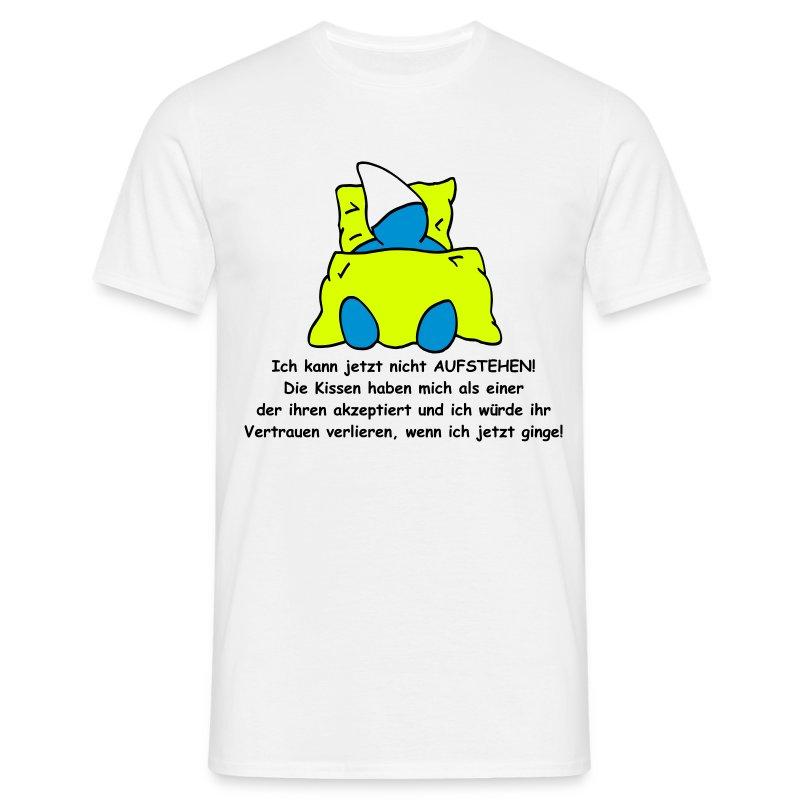 ich kann jetzt nicht aufstehen t shirt spreadshirt. Black Bedroom Furniture Sets. Home Design Ideas