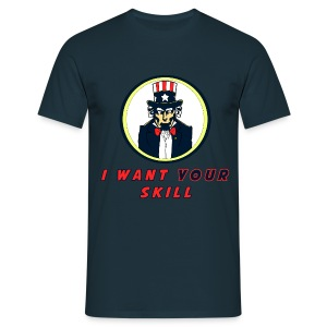 I want your skill (Homme) - T-shirt Homme