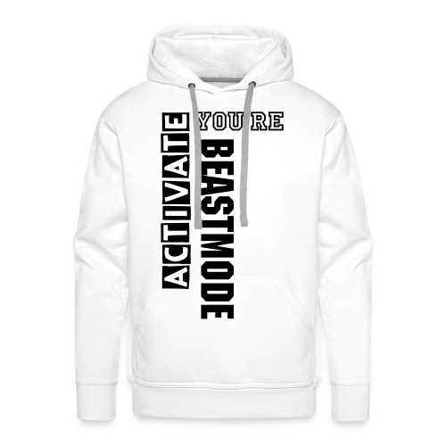 Activate You're Beastmode - Pullover - Männer Premium Hoodie