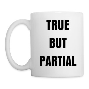 True But Partial Cup - Mug
