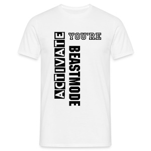 Activate You're Beastmode - T-Shirt - Männer T-Shirt