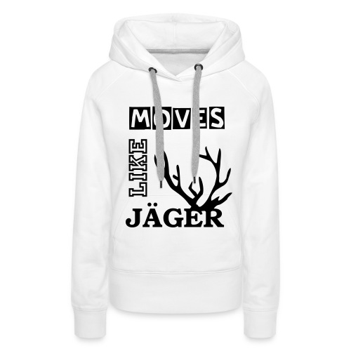 Moves Like Jäger - Pullover - Frauen Premium Hoodie