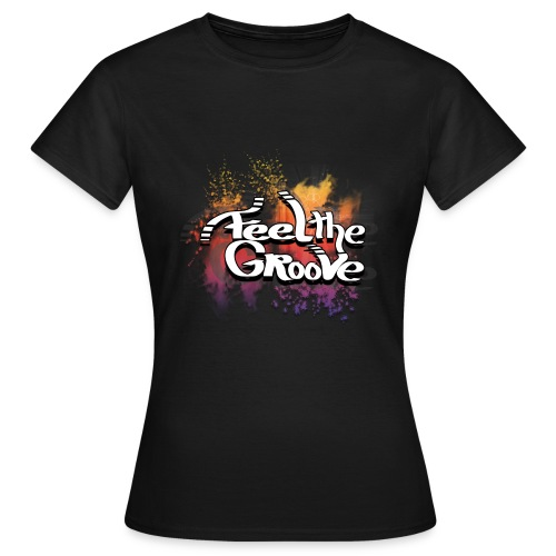 feel the grove - Frauen T-Shirt