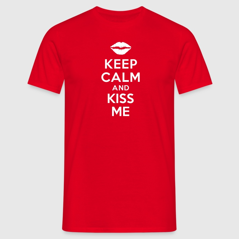 Keep calm and kiss me - T-shirt Homme