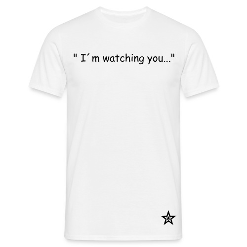I´M WATCHING YOU... - Camiseta hombre