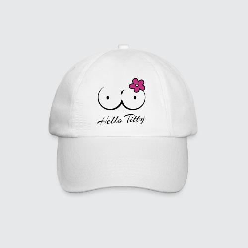 hello titty - Baseballkappe
