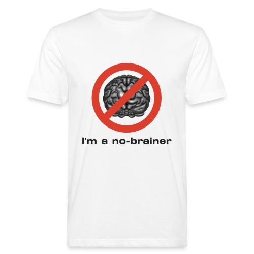 I'm a no-brainer - Männer Bio-T-Shirt