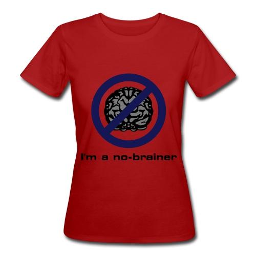I'm a no-brainer für Frauen - Frauen Bio-T-Shirt