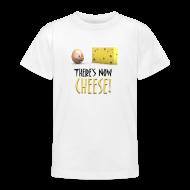Shirts ~ Teenage T-shirt ~ There's Now CHEESE! - Teens Shirt