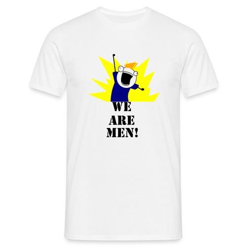 T-shirt We Are Men! - Maglietta da uomo