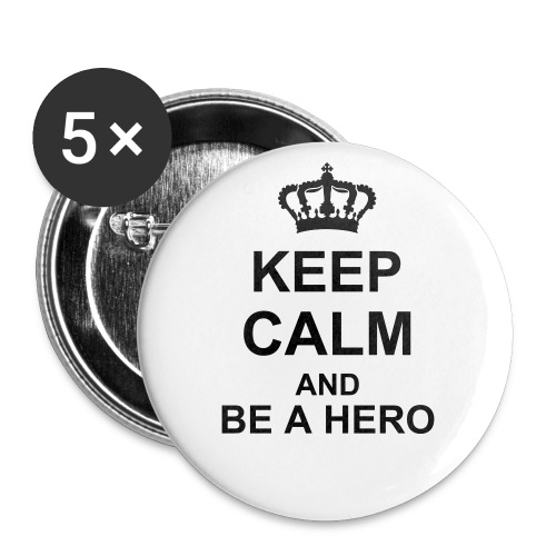 Keep Calm and be a Hero - Buttons groß 56 mm (5er Pack)