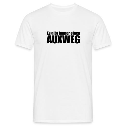 Es gibt immer einen Auxweg - Männer T-Shirt