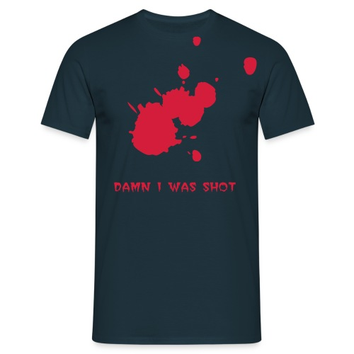 you've been shot - Men's T-Shirt
