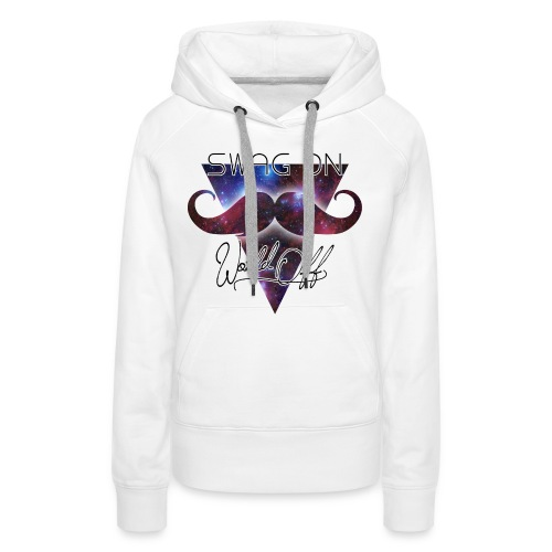 Vrouwen Sweater (World off, swag on) - Vrouwen Premium hoodie