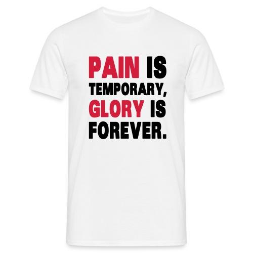Pain or Glory - Männer T-Shirt