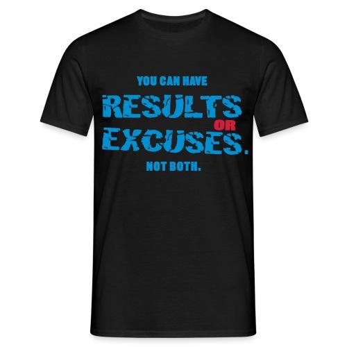 ResultsOrExcuses - Männer T-Shirt