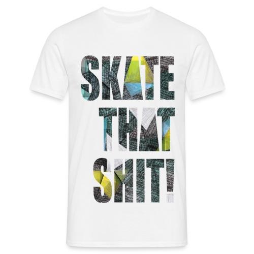 Skate that Shit! - Mannen T-shirt