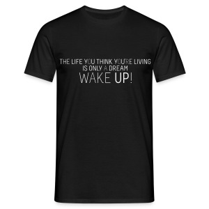 Wake Up ! Tagline T-Shirt - Männer T-Shirt