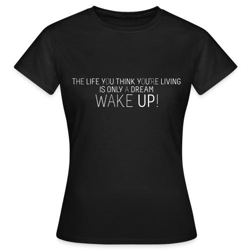 Wake Up ! Tagline Girlie Shirt - Frauen T-Shirt