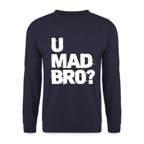 U Mad? - Mannen sweater