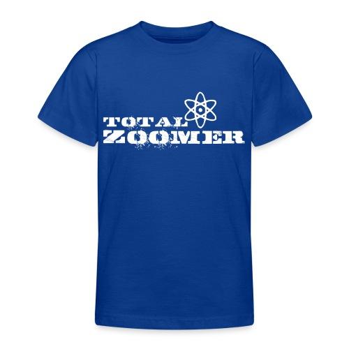 Total Zoomer - Teenage T-Shirt