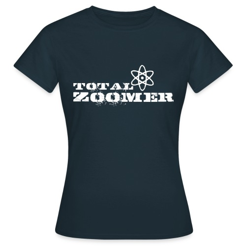Total Zoomer - Women's T-Shirt