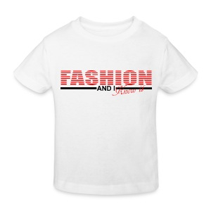 T shirt enfant fashion and i know it - T-shirt Bio Enfant