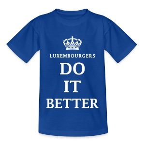 Luxembourgers do it better - Kids - Kids' T-Shirt