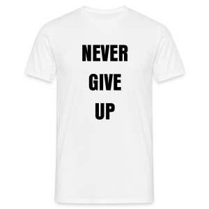 Never give up t white - Men's T-Shirt