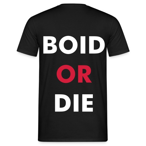 T-shirt Boid or die - T-shirt Homme