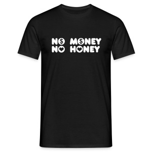 no money no honey Magliette - Maglietta da uomo