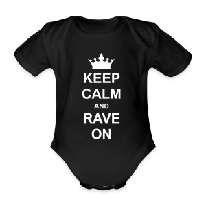 Keep Calm And Rave On - Baby Bio-Kurzarm-Body