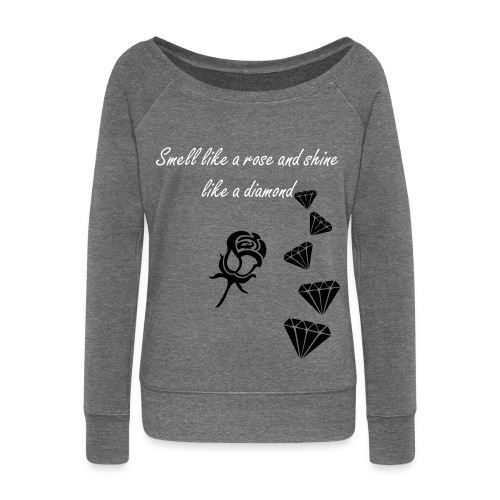 Smell like a rose and shine like a diamond - Vrouwen trui met U-hals van Bella