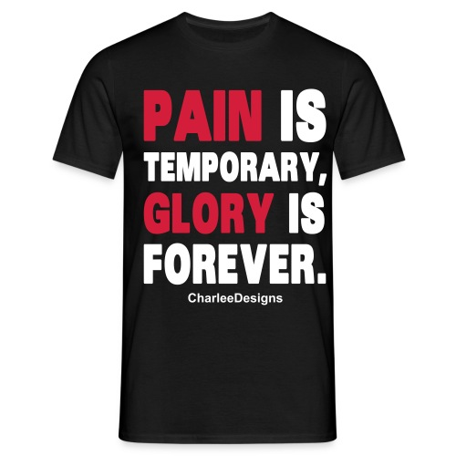 Pain Is Temporary - Men's T-Shirt