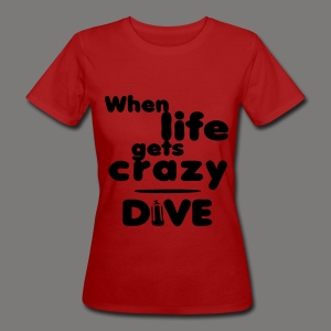 When life gets crazy - dive