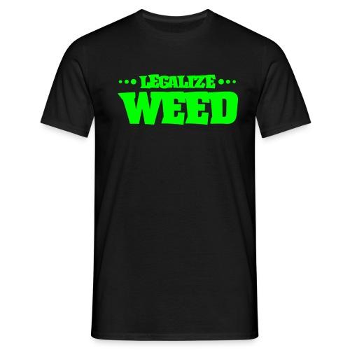 Legalize Weed - Männer T-Shirt