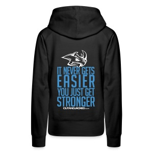 It never gets easier | CutAndJacked |Womens Hoodie - Women's Premium Hoodie