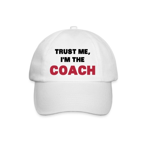 Trust Me, I'm the Coach - Baseball Cap
