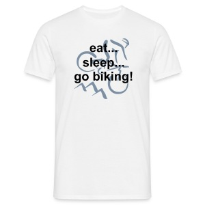 eat... sleep... go biking! - Männer T-Shirt