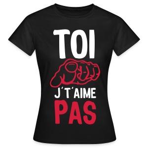 Je t'aime pas !  - T-shirt Femme