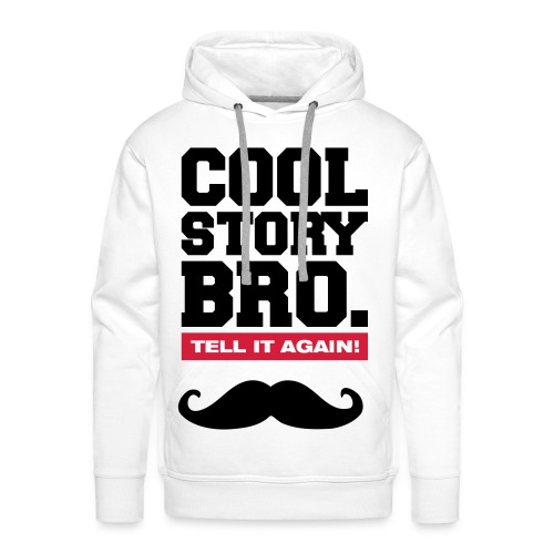 Cool Story bro - Männer Premium Hoodie