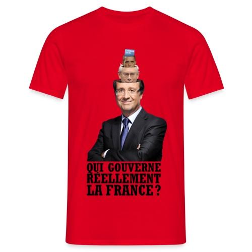 T-SHIRT standard homme qui gouverne réellement la France? - T-shirt Homme