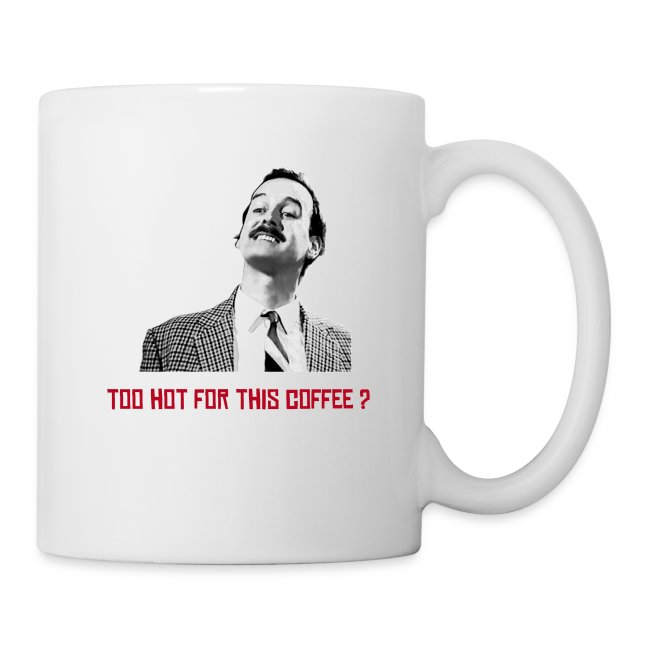 "Basil Fawlty ""Too Hot For This Coffee ?"""