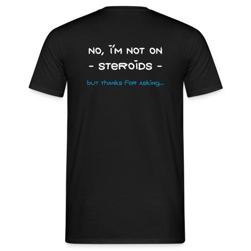 Not on Steroids Shirt - Männer T-Shirt