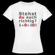 T-Shirts ~ Frauen T-Shirt ~ Stehst du richtig?