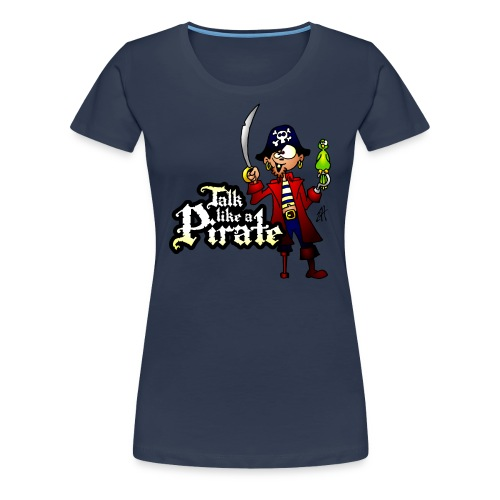 Talk like a Pirate T-shirts - Women's Premium T-Shirt